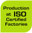 Production at ISO Certified Factories