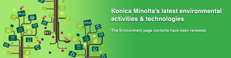 Konica Minolta's latest environmental activities & technologies